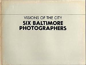 Visions of the City: Six Baltimore Photographers: Hunter, Wilbur Harvey, director