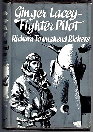 Ginger Lacey--Fighter Pilot --Battle of Britain's Top Scorer: Bickers, Richard Townshend