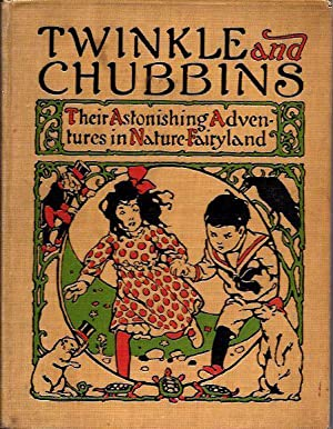 Twinkle and Chubbins: Their Astonishing Adventures in Nature-Fairyland: Bancroft, Laura (L. Frank ...