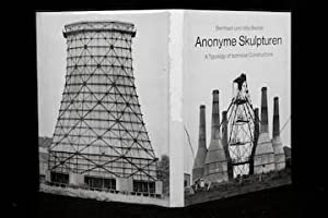 Anonyme Skulpturen: A Typology of Technical Constructions: Becher, Bernhard (Bernd) & Hilla