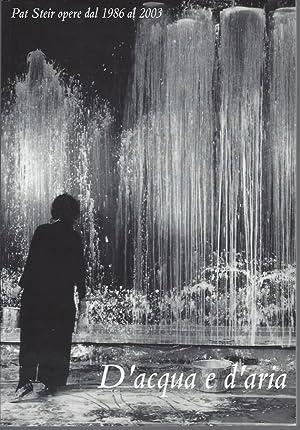 D'acqua e d'aria (Pat Steir opere dal 1986 al 2003): Steir, Pat