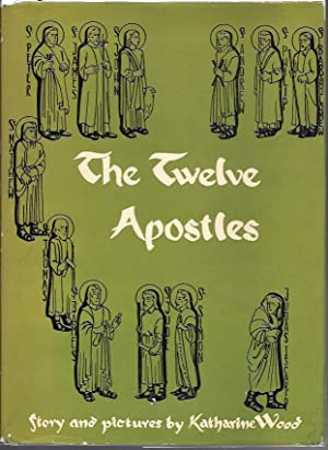 The Twelve Apostles: Wood, Katharine (story and pictures)