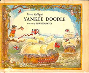 Steven Kellogg's Yankee Doodle: Kellogg, Steven; Bangs, Edward