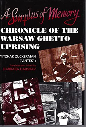 A Surplus of Memory: Chronicle of the Warsaw Ghetto Uprising (A Centennial Book): Zuckerman, ...