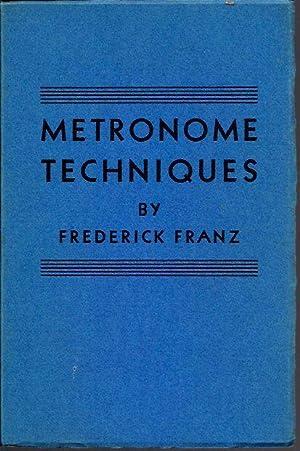 Metronome Techniques: Franz, Frederick