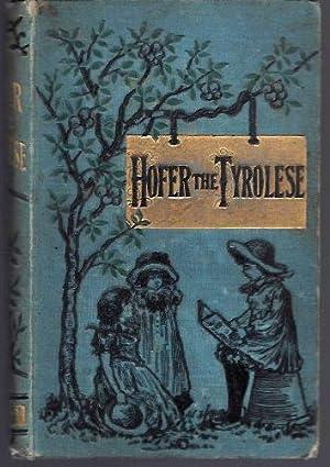 Hofer, the Tyrolese: Florian Jean Pierre