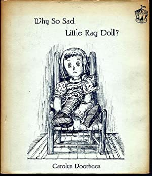 Why So Sad, Little Rag Doll?: Voorhees, Carolyn; illustrated