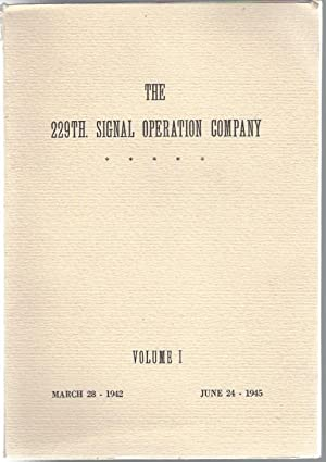 The 229th Signal Operation Company, Volume 1, March 28, 1942-June 24, 1945: Tutunjian, editor