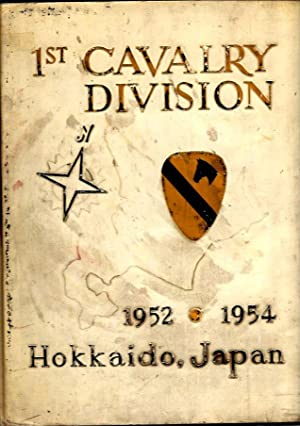 The 1st Cavalry Division; Hokkaido, Japan 1952-1954: Mahr, Warren C.