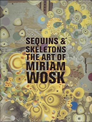 Sequins And Skeletons: The Art of Miriam Wosk (Signed): Wosk, Miriam