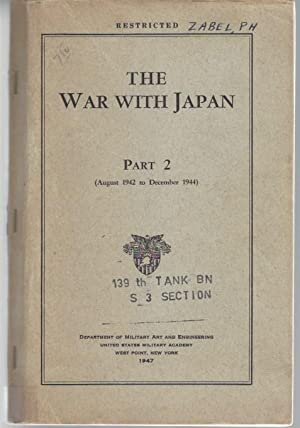 The War with Japan - Part 2 - (August 1942 to December 1944) (Restricted): Department of Military ...