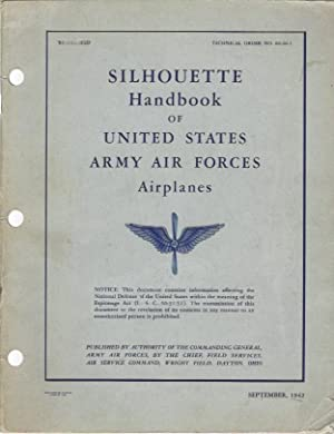 Silhouette Handbook of United States Army Air Forces Airplanes --Technical Order No. 00-40-1: Army ...