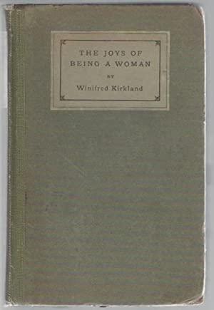 The Joys of Being a Woman and Other Papers: Kirkland, Winifred