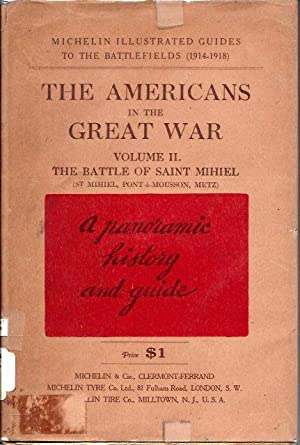 The Americans in the Great War, Volume II: The Battle of Saint Mihiel --A Panoramic History and ...