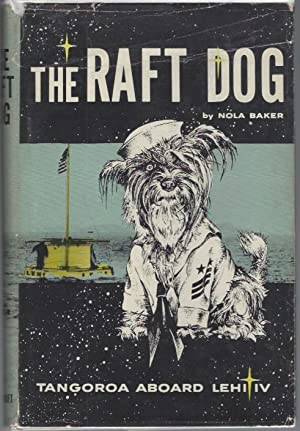 The Raft Dog: Tangoroa Aboard the Lehi IV (Signed)