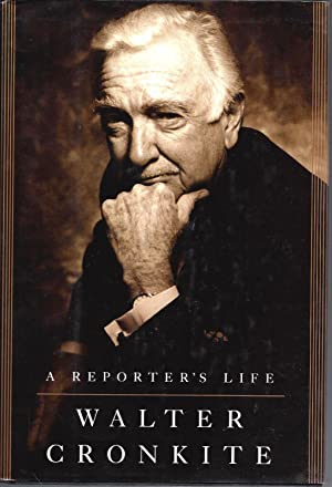 A Reporter's Life (Signed): Cronkite, Walter