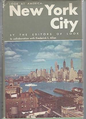 Look at America: New York City (Look at America Regional Volume): The editors of Look magazine, in ...