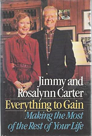 Everything to Gain: Making the Most of the Rest of Your Life (Signed): Carter, Jimmy and Rosalynn