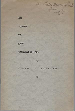 "An ""Owed"" to Law Stenographers (Signed): Farrand, George E."
