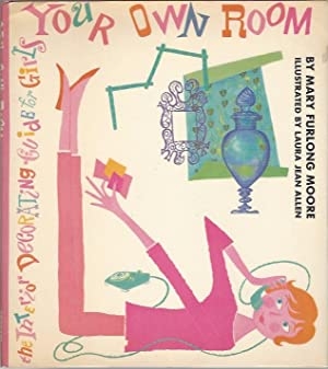 Your Own Room: The Interior Decorating Guide for Girls