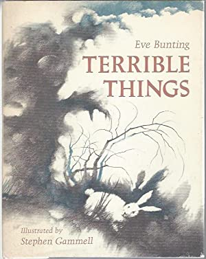 Terrible Things: Bunting, Eve; illustrated by Stephen Gammell