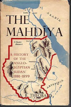 The Mahdiya: A History of the Anglo-Egyptian: Theobald, A.B.