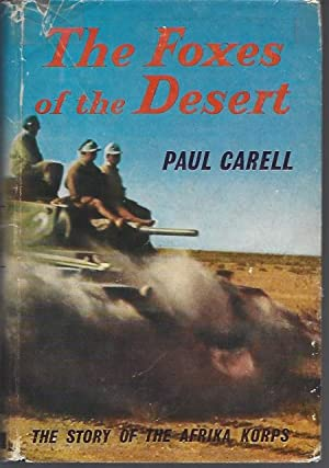 The Foxes of the Desert: The Story of the Afrika Korps: Carell, Paul