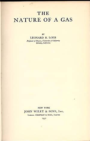 The Nature of a Gas: Loeb, L.B.