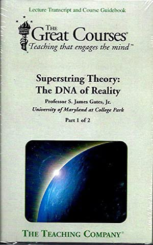 Superstring Theory: The DNA of Reality --Two Volumes: Gates, S. James Jr.