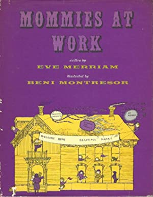 Mommies at Work: Merriam, Eve; illustrated by Beni Montresor
