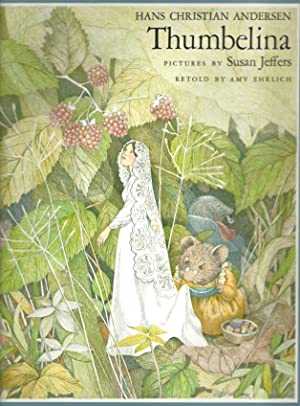 Thumbelina (Signed by Susan Jeffers): Andersen, Hans Christian;