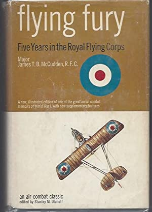 Flying Fury: Five Years in the Royal: McCudden, James T.B.;