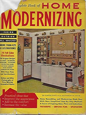 The Complete Book of Home Modernizing --Ideas that improve the appearance, add to the comfort, in...