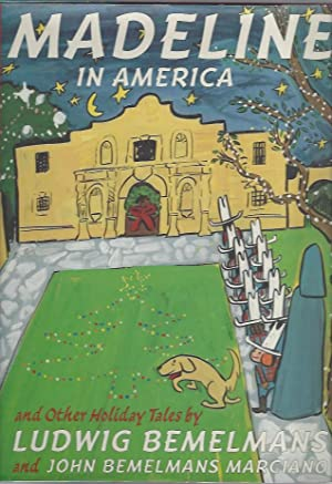 Madeline in America and Other Holiday Tales: Bemelmans, Ludwig, and