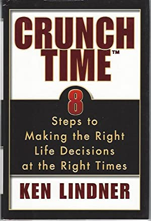 Crunch Time: 8 Steps to Making the Right Life Decisions at the Right Times (Signed)