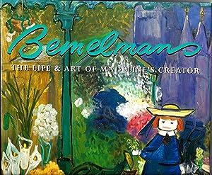 Bemelmans: The Life & Art of Madeline's: Marciano, John Bemelmans