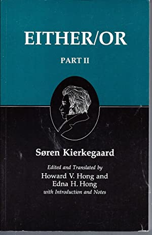 Either/Or, Part II (Kierkegaard's Writings, Vol. 4): Kierkegaard, Soren; Howard
