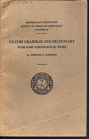 Guaymi Grammar and Dictionary With Some Ethnological Notes (Smithsonian Institution Bureau of Ame...