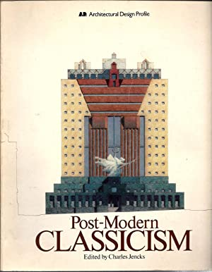 Post-Modern Classicism (Architectural Design Profile): Jencks, Charles. editor
