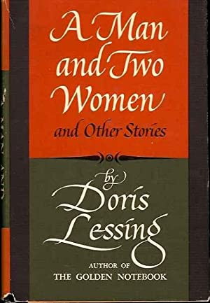 A Man and Two Women and Other Stories: Lessing, Doris