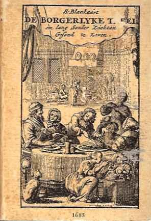 De Borgerlyke Tafel om Lang Gesond Sonder Ziekten te Leven: Blankaart, M.D., S.