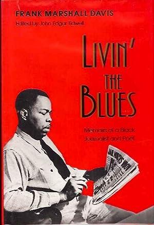 Livin' the Blues: Memoirs of a Black Journalist and Poet: Davis, Frank Marshall; John Edgar ...
