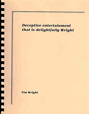 Deceptive Entertainment That Is Delightfully Wright (Signed): Wright, Tim