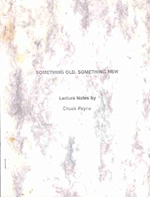 Something Old, Something New: Lecture Notes (Signed): Fayne, Chuck