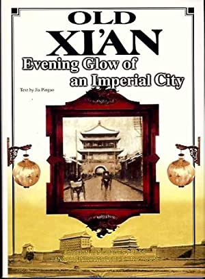 Old Xi'an: Evening Glow of an Imperial City: Pingao, Jia