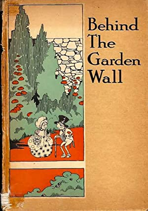 Behind the Garden Wall: Wallace, Robert; illustrated by Elsinore Robinson Crowell