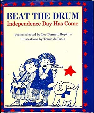 Beat the Drum: Independence Day Has Come (Signed): Hopkins, Lee Bennett; illustrated by Tomie de ...