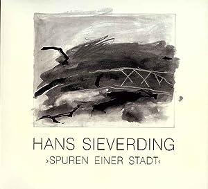 Hans Sieverding: Spuren Einer Stadt--Materialbilder und Malprotokolle (Signed): Sieverding, Hans