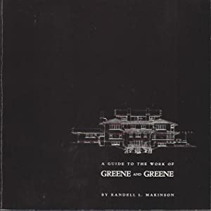 A Guide to the Work of Greene and Greene (Signed): Makinson, Randell L.