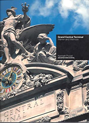 Grand Central Terminal: Warren and Wetmore (Architecture in Detail): Powell, Kenneth